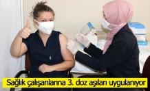 Sağlık çalışanlarına 3. doz aşıları uygulanıyor