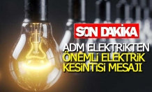 ADM Elektrikten kesinti mesajı
