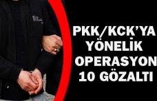 PKK/KCK'YA YÖNELİK OPERASYON: 10 GÖZALTI