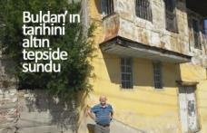 Buldan'ın tarihini altın tepside sundu!