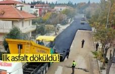 İlk asfalt döküldü!