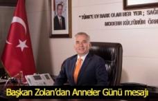 Başkan Zolan'dan Anneler Günü mesajı