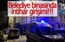 Belediye binasında intihar girişimi!