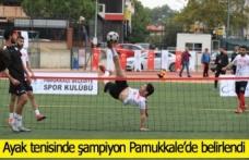 Ayak tenisinde şampiyon Pamukkale'de belirlendi