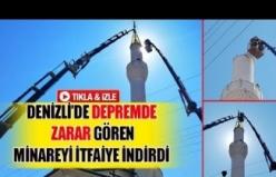 Denizli'de depremde zarar gören minareyi itfaiye indirdi