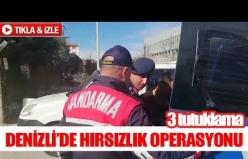 Denizli'de hırsızlık operasyonu  3 tutuklama