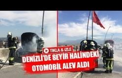 Denizli'de seyir halindeki otomobil alev aldı