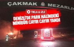 Denizli'de park halindeki minibüs cayır cayır yandı