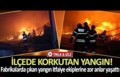 Fabrikalarda çıkan yangın itfaiye ekiplerine zor anlar yaşattı