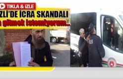 Denizli'de icra skandalı