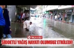 Şiddetli yağış hayatı olumsuz etkiledi!