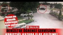 Denizli'de öğrenci servisinin karıştığı kazada flaş gelişme!