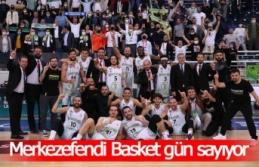 Merkezefendi Basket şampiyonluk için gün sayıyor