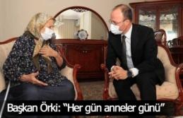 """Başkan Örki: """"Her gün anneler günü"""""""