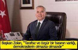 """Başkan Zolan, """"Tarafsız ve özgür bir basının..."""