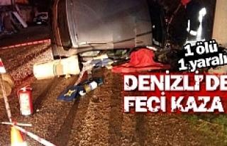Denizli'de feci kaza 1 ölü, 1 yaralı