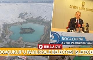 Kocaçukur'u Pamukkale Belediyesi işletecek