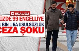 Yüzde 99 engelliye 21 bin lira usulsüzlük ceza...
