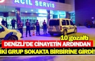 Denizli'de cinayetin ardından iki grup sokakta...