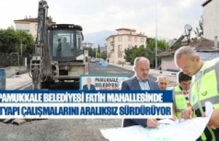 Pamukkale Belediyesi Fatih Mahallesinde üstyapı...