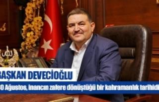 "Başkan Devecioğlu: ""30 Ağustos, inancın zafere..."