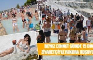 Beyaz cennet günde 15 bin ziyaretçiyle rekora koşuyor