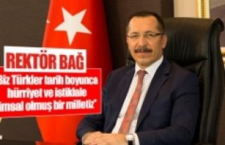 Rektör Bağ: 'Biz Türkler tarih boyunca hürriyet...