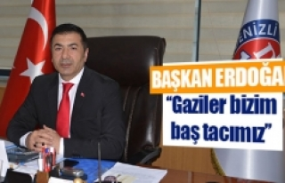 Başkan Erdoğan: ''Gaziler bizim baş tacımız''