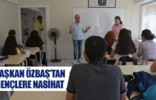 Başkan Özbaş'tan gençlere nasihat