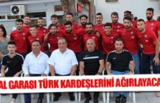 Çal Garası Türk kardeşlerini ağırlayacak