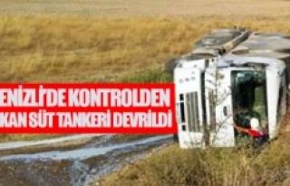 Denizli'de kontrolden çıkan süt tankeri devrildi