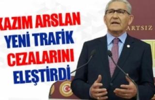 Kazım Arslan yeni trafik cezalarını eleştirdi