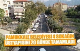 Pamukkale Belediyesi 4 sokağın üstyapısını 20...
