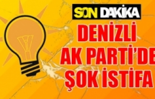 Denizli Ak Parti'de şok istifa