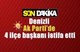 Denizli Ak Parti'de 4 ilçe başkanı istifa...