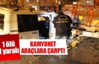 Kamyonet park halindeki araçlara çarptı 1 ölü,...