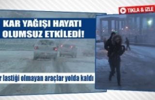 Kar yağışı hayatı olumsuz etkiledi!