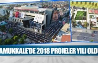 Pamukkale'de 2018 projeler yılı oldu