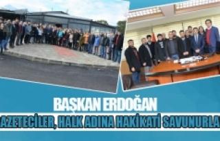 """Başkan Erdoğan: """"Gazeteciler, halk adına hakikati..."""