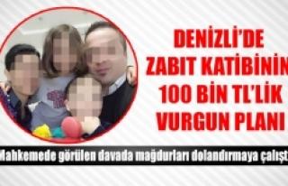 Denizli'de Zabıt katibinin 100 bin TL'lik vurgun...