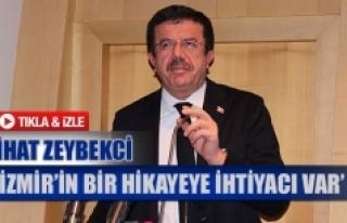 Nihat Zeybekci: 'İzmir'in bir hikayeye ihtiyacı...