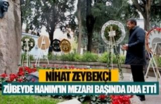 Nihat Zeybekçi, Zübeyde hanım'ın mezarı...