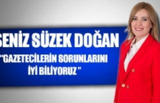 """Şeniz Süzek Doğan """"Gazetecilerin sorunlarını..."""