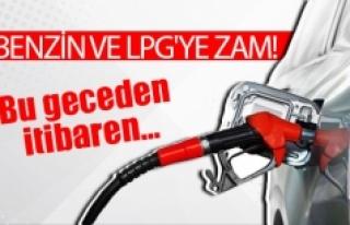 Benzin ve LPG'ye zam!