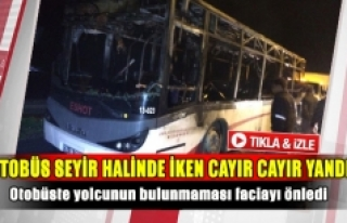 Otobüs seyir halinde iken cayır cayır yandı!