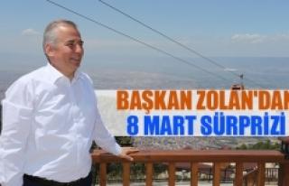 Başkan Zolan'dan 8 mart sürprizi