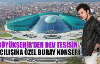 Büyükşehir'den dev tesisin açılışına...