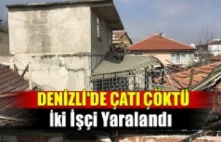 Denizli'de Çatı Çöktü İki İşçi Yaralandı