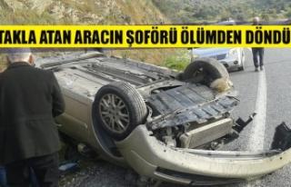 Takla atan aracın şoförü ölümden döndü!