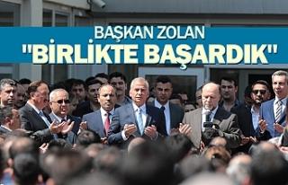 """Başkan Zolan """"birlikte başardık"""""""
